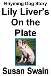 Lily Liver's On the Plate ebook by Susan Swain