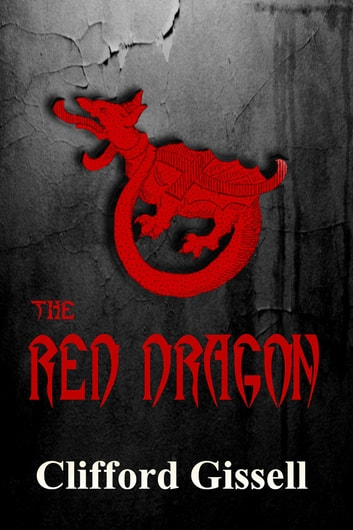 The Red Dragon ebook by Clifford Gissell