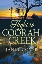 Flight to Coorah Creek (Choc Lit) ebook by Janet Gover