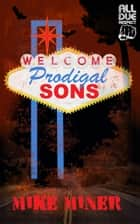 Prodigal Sons ebook by Mike Miner