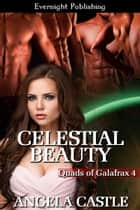 Celestial Beauty ebook by Angela Castle