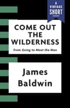 Come Out the Wilderness ebook by James Baldwin