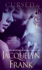 Cursed by Ice ebook by Jacquelyn Frank