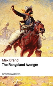 The Rangeland Avenger ebook by Max Brand