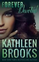 Forever Devoted - Forever Bluegrass #8 ebook by Kathleen Brooks
