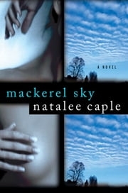 Mackerel Sky - A Novel ebook by Natalee Caple