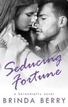 Seducing Fortune 電子書 by Brinda Berry