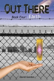 Out There: Book Four: Earth ebook by David Gordon