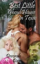 Best Little Ghoul House In Texas ebook by Devorah Day