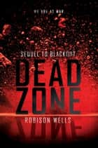 Dead Zone ebook by Robison Wells
