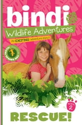 Rescue! - Bindi Wildlife Adventures ebook by Bindi Irwin,Jess Black
