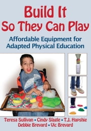 Build It So They Can Play ebook by Sullivan,Teresa