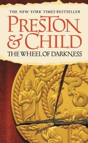 The Wheel of Darkness ebook by Douglas Preston,Lincoln Child