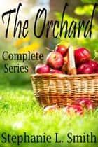 The Orchard: Complete Series - The Orchard, #4 ebook by Stephanie L. Smith