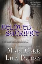 Beloved Sacrifice ebook by Lila Dubois, Mari Carr