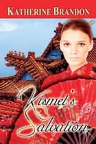 Kismet's Salvation ebook by Katherine  Brandon