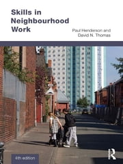 Skills in Neighbourhood Work ebook by Paul Henderson,David N. Thomas