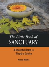 The Little Book of Sanctuary ebook by Alison Marks