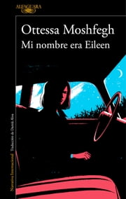 Mi nombre era Eileen ebook by Ottessa Moshfegh