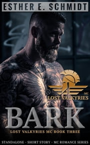 Bark - Lost Valkyries MC, #3 ebook by Esther E. Schmidt