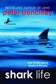 Shark Life - True Stories About Sharks & the Sea ebook by Kobo.Web.Store.Products.Fields.ContributorFieldViewModel