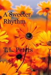 A Sweeter Rhythm ebook by T.L. Peters
