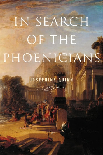 In Search of the Phoenicians ebook by Josephine Quinn