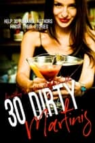 30 Dirty Martinis ebook by Shari Ryan, Danielle Jamie, Stephanie Hoffman McManus,...