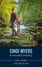 Presumed Deadly ebook by Cindi Myers