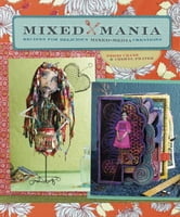 Mixed Mania - Recipes for Delicious Mixed Media Creations ebook by Debbie Crane,Cheryl Prater