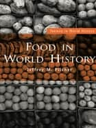 Food in World History ebook by Jeffrey M. Pilcher