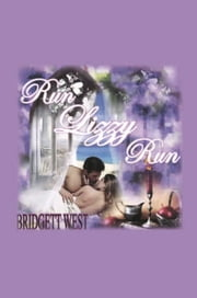 Run Lizzy Run ebook by Bridgett West