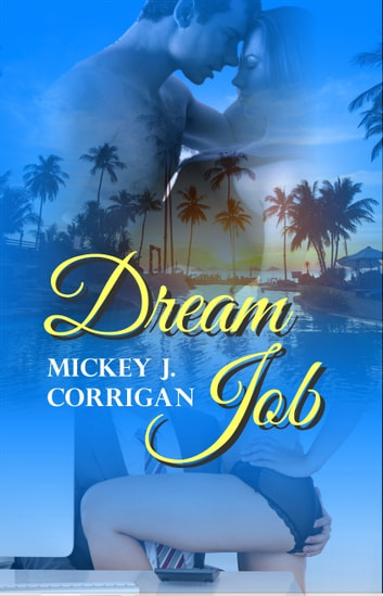 Dream Job ebook by Mickey J. Corrigan