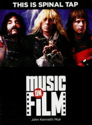 This Is Spinal Tap - Music on Film Series ebook by John Kenneth Muir