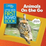 National Geographic Kids Little Kids First Board Book: Animals On the Go