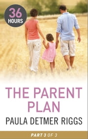The Parent Plan Part 3 ebook by Paula Detmer Riggs