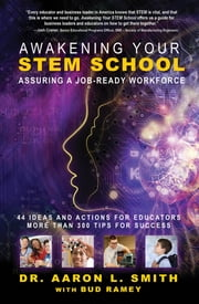 Awakening Your STEM School ebook by Dr. Aaron L. Smith,Bud Ramey