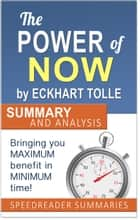 The Power of Now by Eckhart Tolle: Summary and Analysis ebook by SpeedReader Summaries