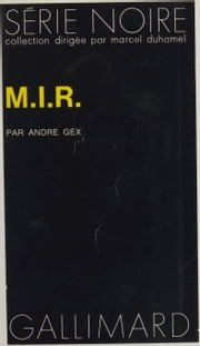 M.I.R. ebook by André Gex