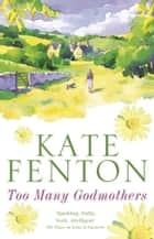 Too Many Godmothers ebook by Kate Fenton