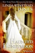 Haunted Honeymoon ebook by Linda Winstead Jones