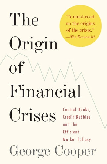 The Origin of Financial Crises ebook by George Cooper