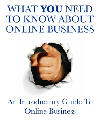 What You Need to Know About Online Business - An Introductory Guide to Online Business ebook by Thrivelearning Institute Library