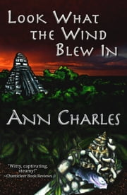 Look What the Wind Blew In ebook by Ann Charles