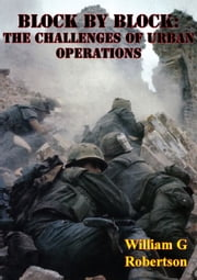 Block By Block: The Challenges Of Urban Operations [Illustrated Edition] ebook by William G. Robertson