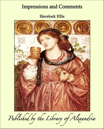 Impressions and Comments ebook by Havelock Ellis