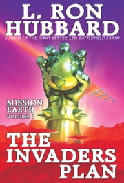 Invaders Plan, The - Mission Earth Volume 1 ebook by L. Ron Hubbard