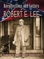Recollections and Letters of Robert E. Lee ebook by Robert Lee
