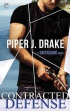 Contracted Defense 電子書籍 by Piper J. Drake