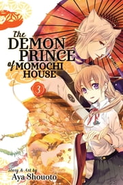 The Demon Prince of Momochi House, Vol. 3 ebook by Aya Shouoto
